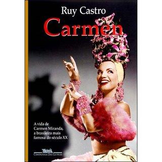 Biografia de Carmem ,escrita por Ruy Castro ,Magnifica :d